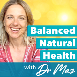 Balanced Natural Health with Dr Maz cover artwork